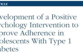 طراحی یک مداخله روانشناسی مثبت برای افزایش پایبندی نوجوانان دارای دیابت نوع ۱